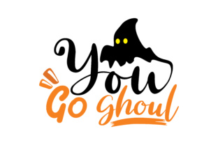 Download Free You Go Ghoul Graphic By Thelucky Creative Fabrica for Cricut Explore, Silhouette and other cutting machines.