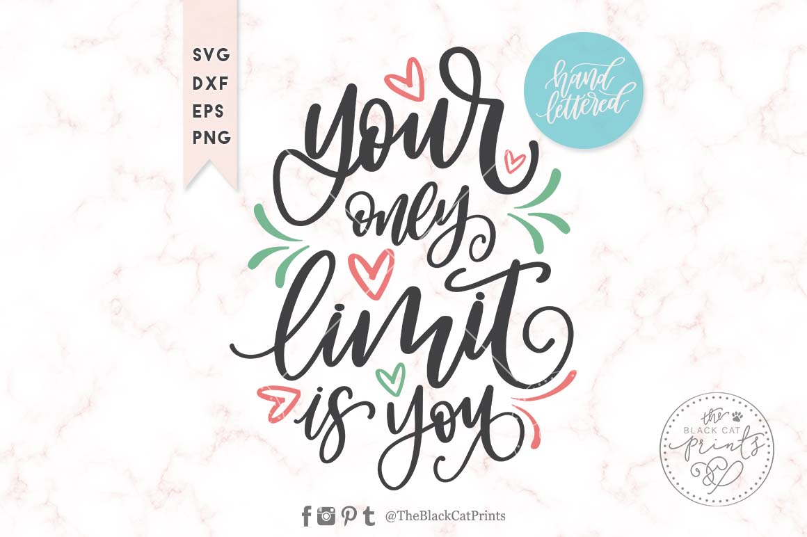 Download Free Your Only Limit Is You Svg Grafico Por Theblackcatprints for Cricut Explore, Silhouette and other cutting machines.