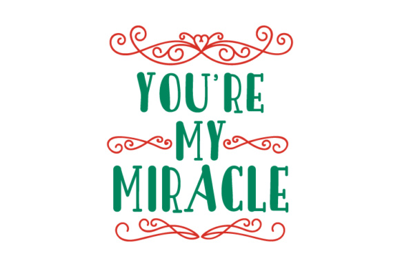 You're My Miracle Kids Craft Cut File By Creative Fabrica Crafts