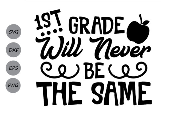 Download Free 1st Grade Will Never Be The Same Svg Graphic By Cosmosfineart for Cricut Explore, Silhouette and other cutting machines.