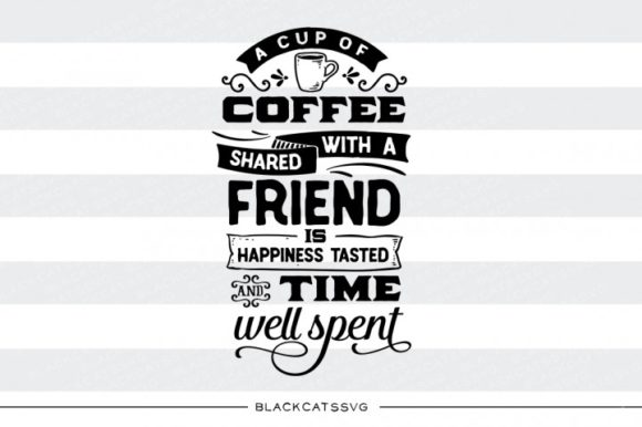 A Cup of Coffee with a Friend Gráfico Crafts Por BlackCatsMedia