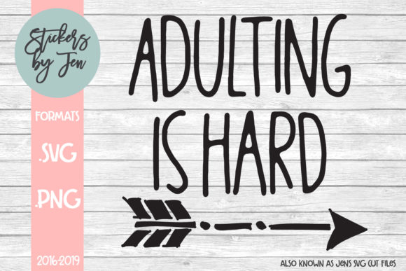 Download Free Adulting Is Hard Svg Cut File Graphic By Stickers By Jennifer for Cricut Explore, Silhouette and other cutting machines.