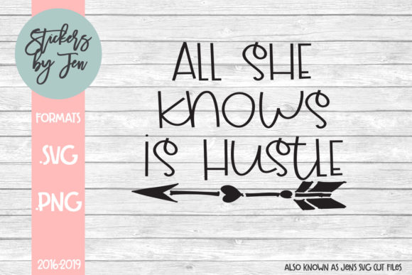 Download Free All She Knows Is The Hustle Svg Cut File Graphic By Stickers By for Cricut Explore, Silhouette and other cutting machines.