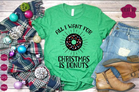 All I Want for Christmas is Donuts Svg Graphic Crafts By creativespace