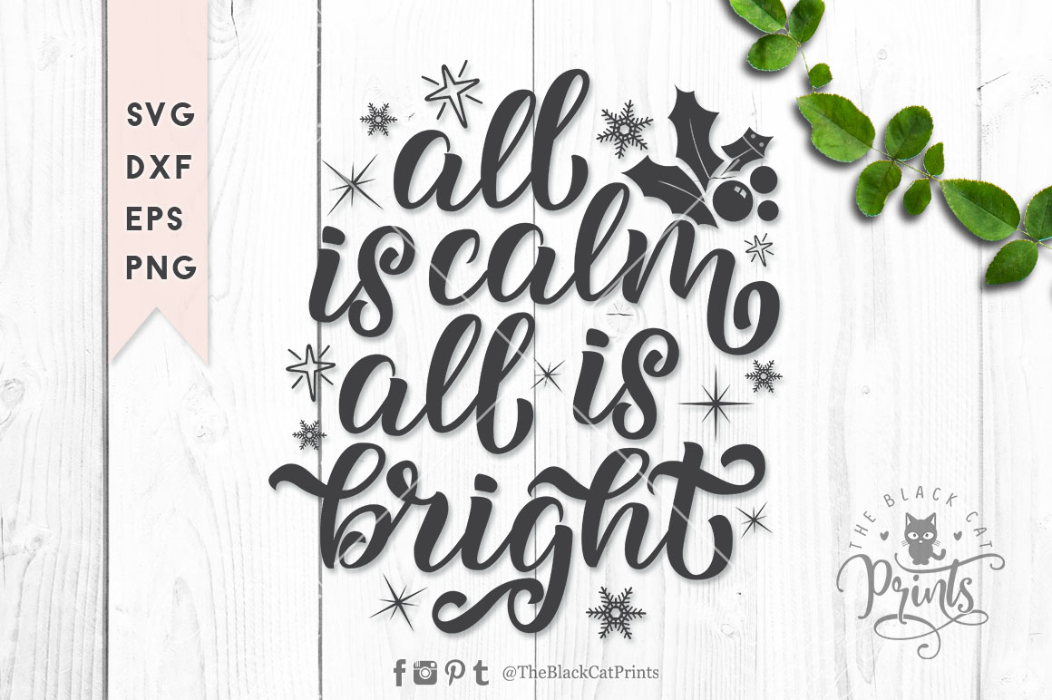 Download Free All Is Calm All Is Bright Svg Graphic By Theblackcatprints for Cricut Explore, Silhouette and other cutting machines.