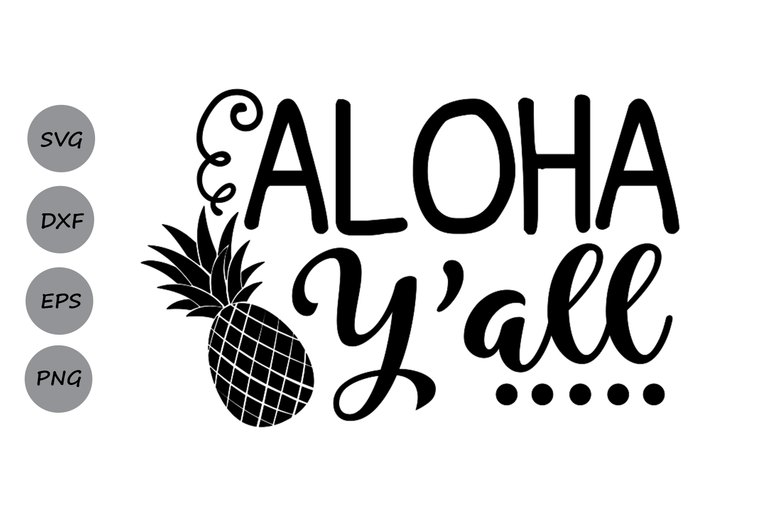 Download Free Aloha Y All Svg Graphic By Cosmosfineart Creative Fabrica for Cricut Explore, Silhouette and other cutting machines.