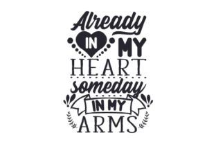 Already in My Heart, Someday in My Arms Craft Design By Creative Fabrica Crafts