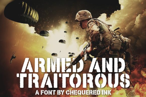 Armed and Traitorous Display Font By Chequered Ink