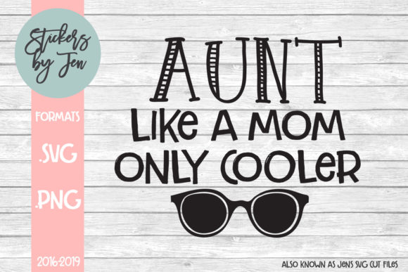 Download Free Aunt Like A Mom Only Cooler Svg Cut File Graphic By Stickers By for Cricut Explore, Silhouette and other cutting machines.