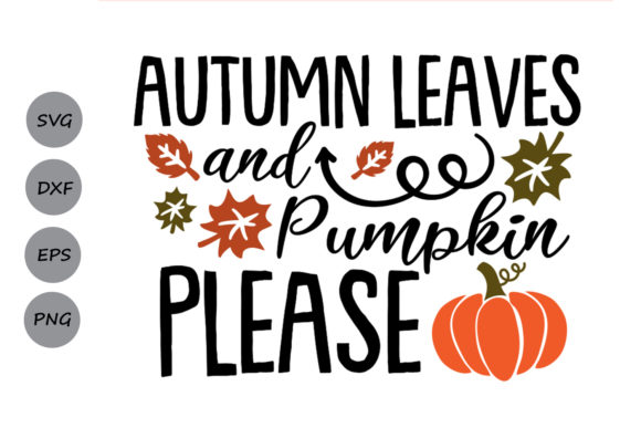 Download Free Autumn Leaves And Pumpkins Please Svg Graphic By Cosmosfineart for Cricut Explore, Silhouette and other cutting machines.