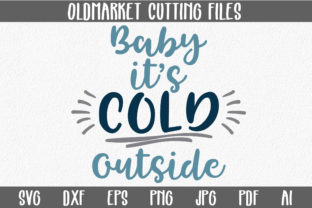 Baby It's Cold Outside SVG Cut File - Christmas SVG Graphic By oldmarketdesigns