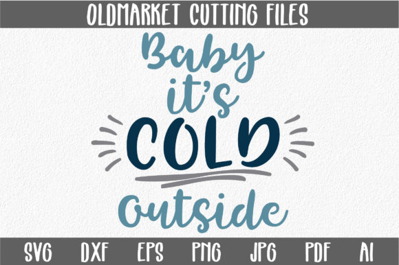 Download Free Baby It S Cold Outside Svg Cut File Christmas Svg Graphic By for Cricut Explore, Silhouette and other cutting machines.