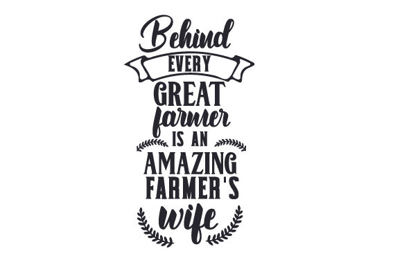 Behind Every Great Farmer is an Amazing Farmer's Wife Craft Design By Creative Fabrica Crafts