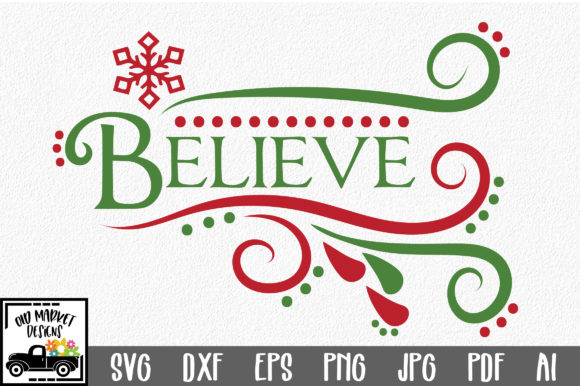 Believe SVG Cut File - Christmas SVG Graphic Crafts By oldmarketdesigns