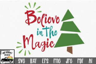 Believe in the Magic - Christmas SVG Cut File Graphic By oldmarketdesigns