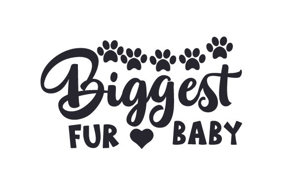 Biggest Fur Baby Craft Design By Creative Fabrica Crafts