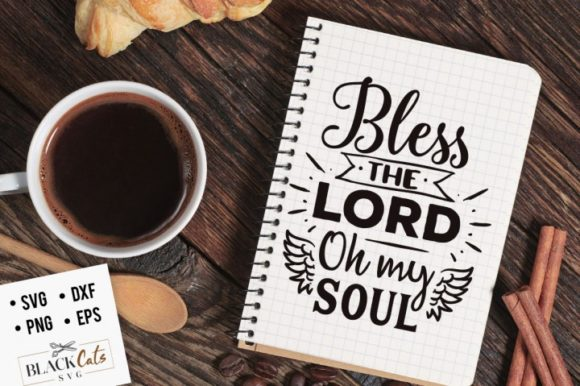 Bless the Lord Oh My Soul Gráfico Crafts Por BlackCatsMedia