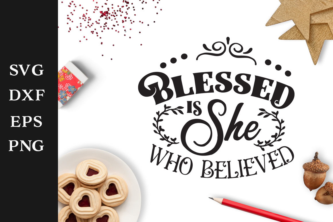 Download Free Blessed Is She Who Believed Svg Cut File Graphic By Nerd Mama for Cricut Explore, Silhouette and other cutting machines.