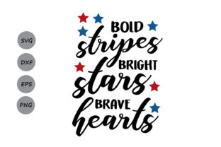 Bold Stripes Bright Stars Brave Hearts Svg Graphic By