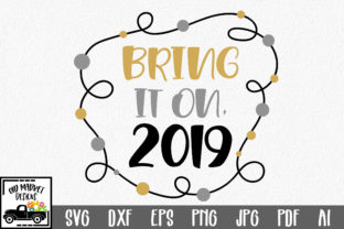 Download Free Bring It On 2019 Svg Cut File New Year S Svg Graphic By for Cricut Explore, Silhouette and other cutting machines.