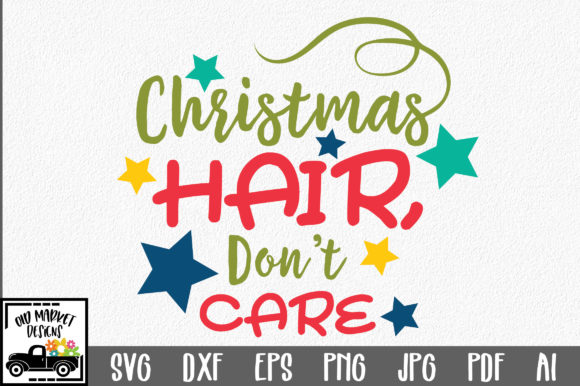 Christmas SVG Cut File - Christmas Hair, Don't Care Graphic Crafts By oldmarketdesigns