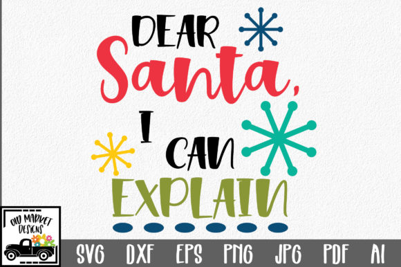 Download Free Christmas Dear Santa I Can Explain Graphic By for Cricut Explore, Silhouette and other cutting machines.