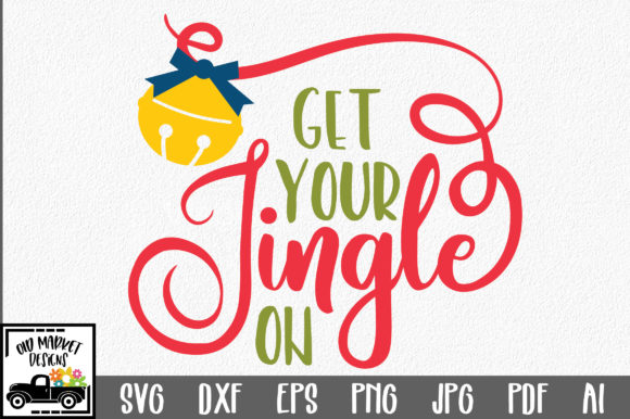 Download Free Christmas Get Your Jingle On Graphic By Oldmarketdesigns for Cricut Explore, Silhouette and other cutting machines.