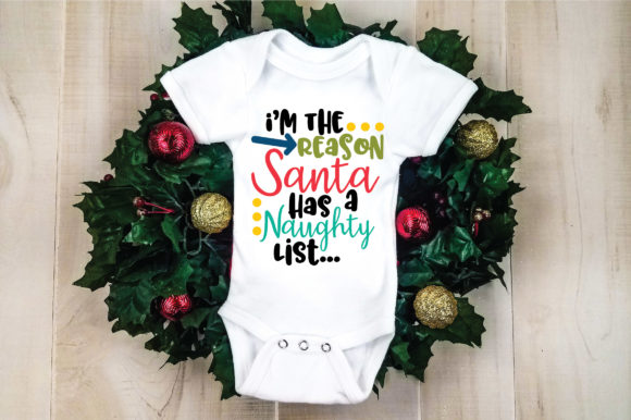 Download Free Christmas I M The Reason Santa Has A Naughty List Graphic By for Cricut Explore, Silhouette and other cutting machines.