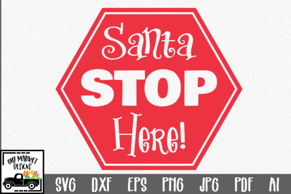 Download Free Christmas File Santa Stop Here Graphic By Oldmarketdesigns for Cricut Explore, Silhouette and other cutting machines.