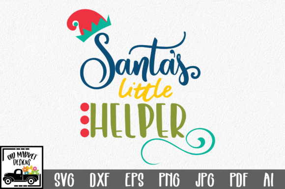 Christmas SVG Cut File - Santa's Little Helper Graphic Crafts By oldmarketdesigns