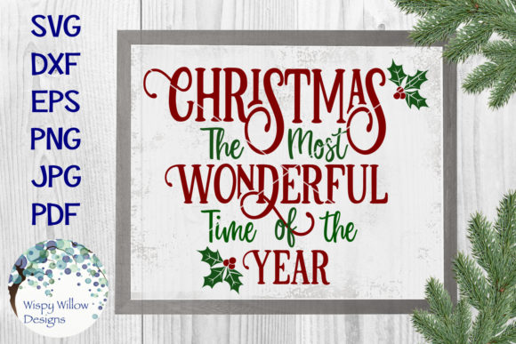 Christmas the Most Wonderful Time of the Year SVG Graphic Crafts By WispyWillowDesigns
