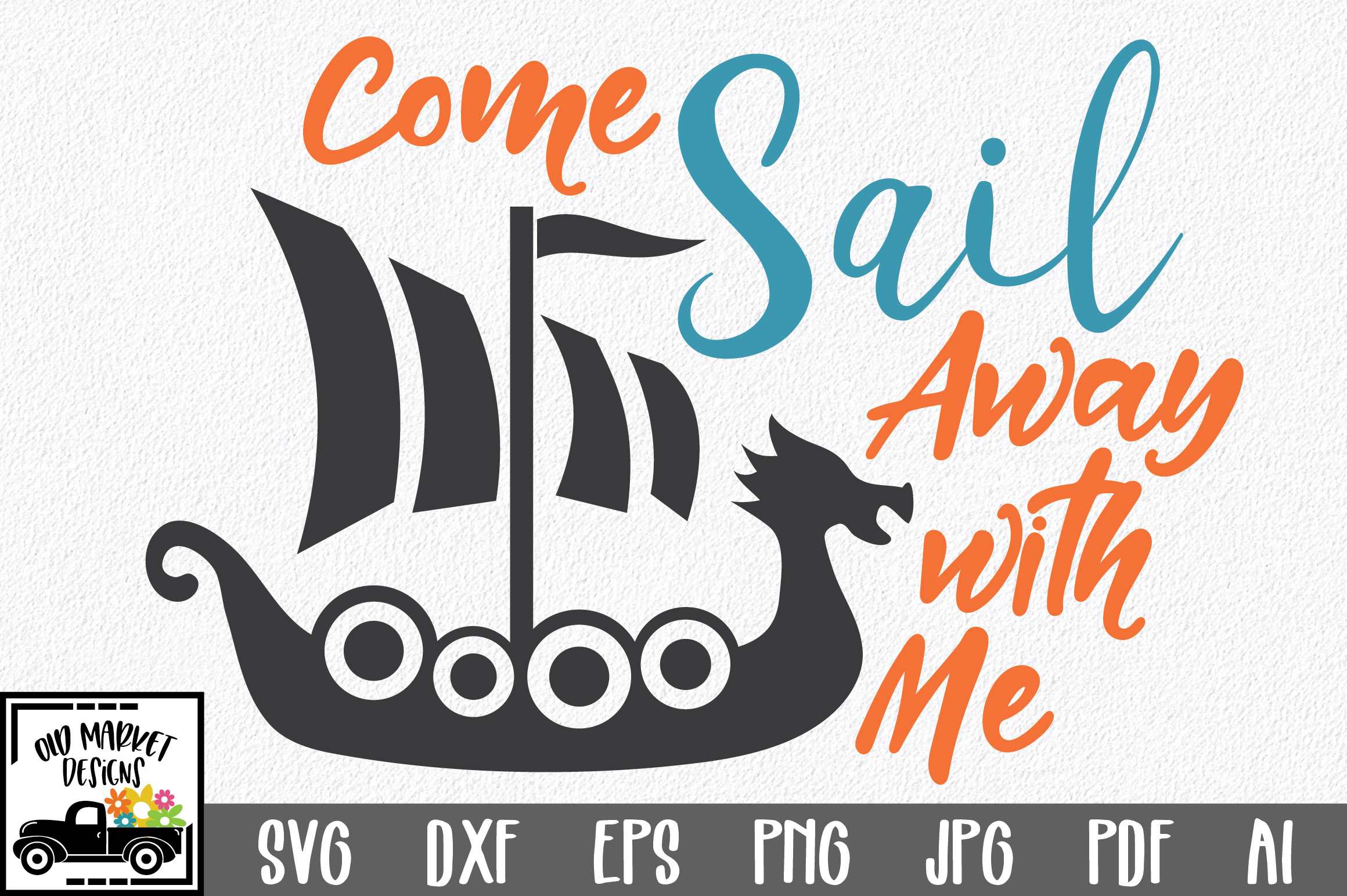 Download Free Come Sail Away With Me Svg Graphic By Oldmarketdesigns for Cricut Explore, Silhouette and other cutting machines.