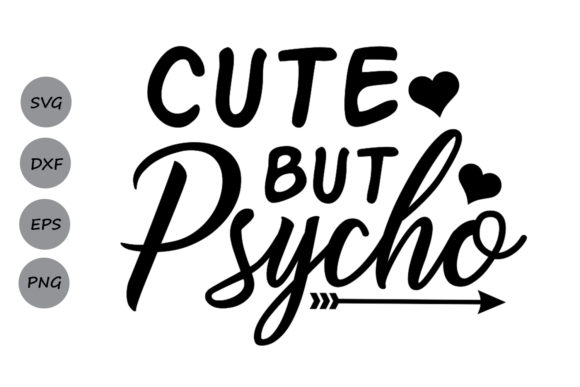Download Free Cute But Psycho Svg Graphic By Cosmosfineart Creative Fabrica for Cricut Explore, Silhouette and other cutting machines.