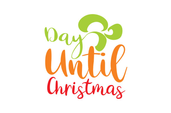 Download Free Day Until Christmas Graphic By Thelucky Creative Fabrica for Cricut Explore, Silhouette and other cutting machines.