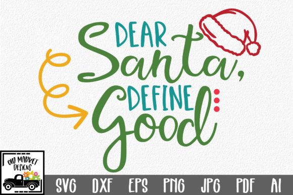 Download Free Dear Santa Define Good Christmas Svg Cut File Graphic By for Cricut Explore, Silhouette and other cutting machines.