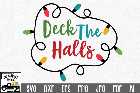 Download Free Deck The Halls Christmas Svg Cut File Graphic By for Cricut Explore, Silhouette and other cutting machines.