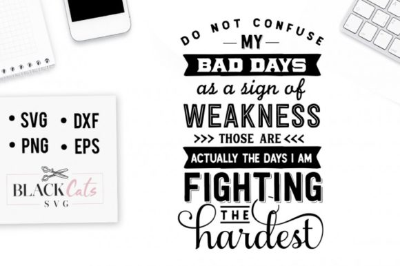 Do Not Confuse My Bad Days As a Sign of Weakness Graphic Crafts By BlackCatsMedia - Image 1