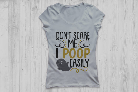 Download Free Don T Scare Me I Poop Easily Svg Graphic By Cosmosfineart for Cricut Explore, Silhouette and other cutting machines.