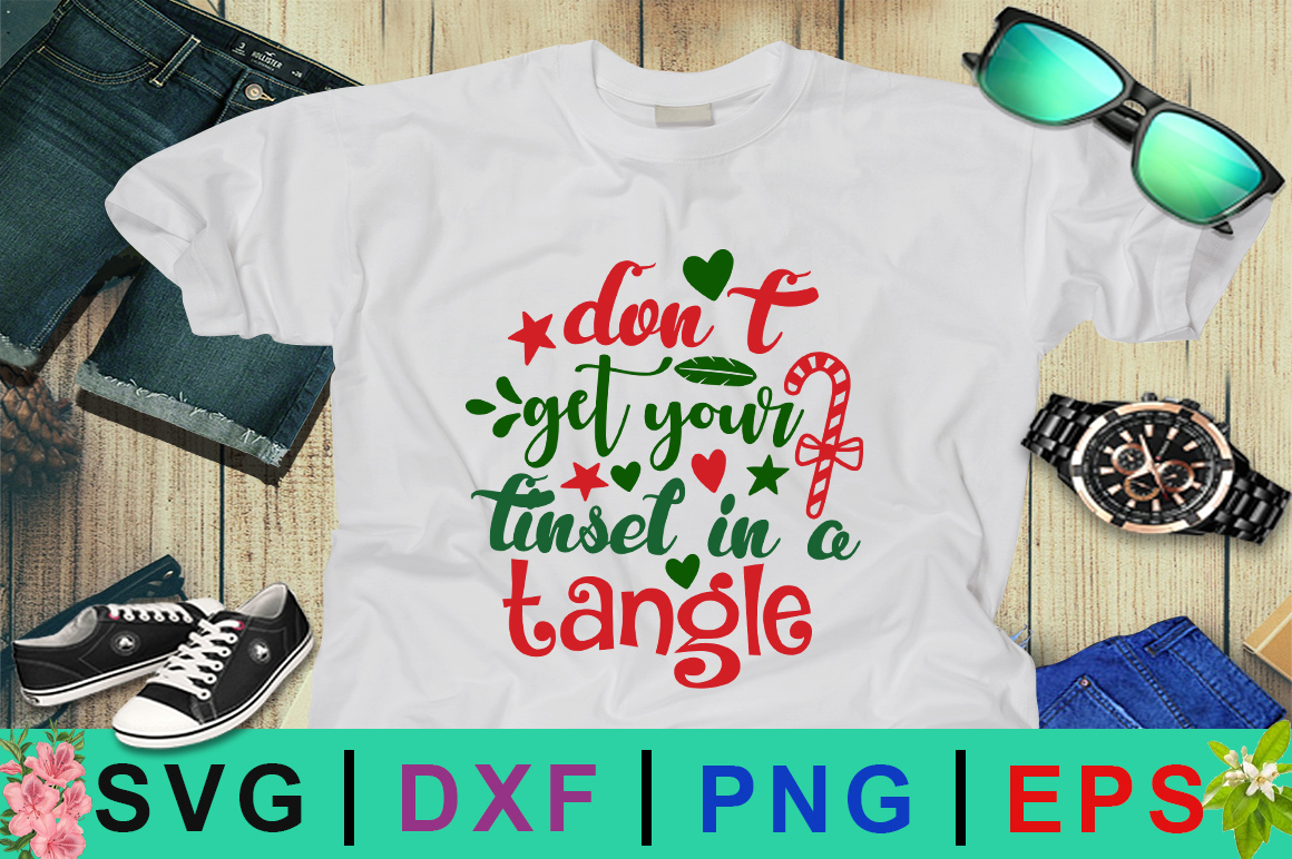 Download Free Don T Get Your Tinsel Svg Graphic By Design Palace Creative for Cricut Explore, Silhouette and other cutting machines.