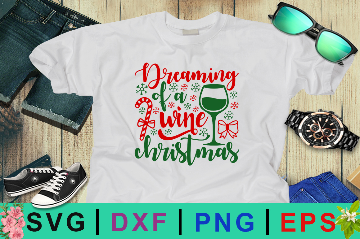 Download Free Dreaming Of A Wine Christmas Adult Christmas Svg Design Graphic for Cricut Explore, Silhouette and other cutting machines.