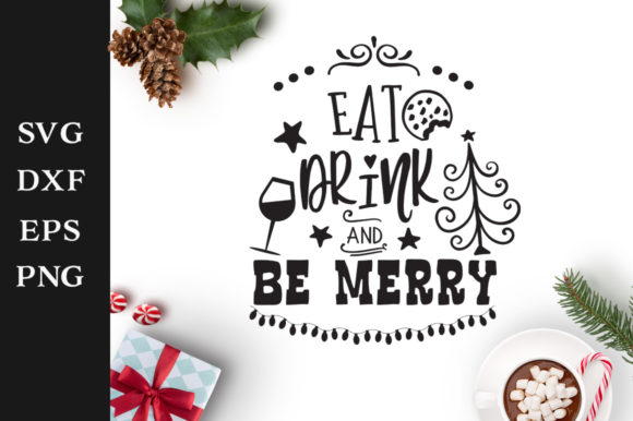 Eat Drink and Be Merry Christmas SVG Cut File Graphic Crafts By Nerd Mama Cut Files