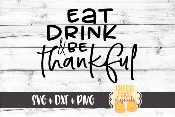 Download Free Eat Drink And Be Thankful Thanksgiving Svg File Graphic By for Cricut Explore, Silhouette and other cutting machines.