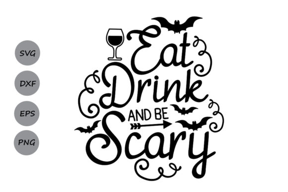 Download Free Eat Drink And Be Scary Svg Graphic By Cosmosfineart Creative for Cricut Explore, Silhouette and other cutting machines.