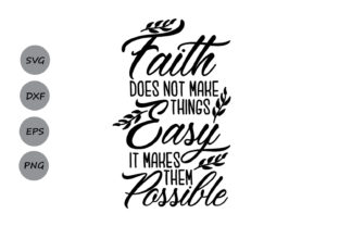 Download Free Faith Does Not Make Things Easy Svg Graphic By Cosmosfineart for Cricut Explore, Silhouette and other cutting machines.