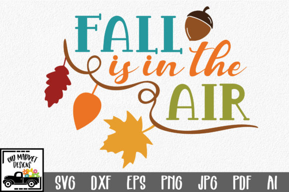 Download Free Fall Is In The Air Svg Graphic By Oldmarketdesigns Creative for Cricut Explore, Silhouette and other cutting machines.