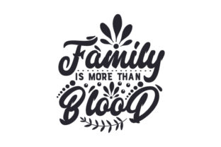 Family is More Than Blood Craft Design By Creative Fabrica Crafts