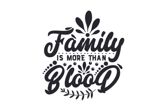 Download Free Family Is More Than Blood Svg Cut File By Creative Fabrica for Cricut Explore, Silhouette and other cutting machines.