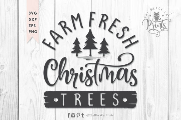 Download Free Farm Fresh Christmas Trees Svg Graphic By Theblackcatprints for Cricut Explore, Silhouette and other cutting machines.