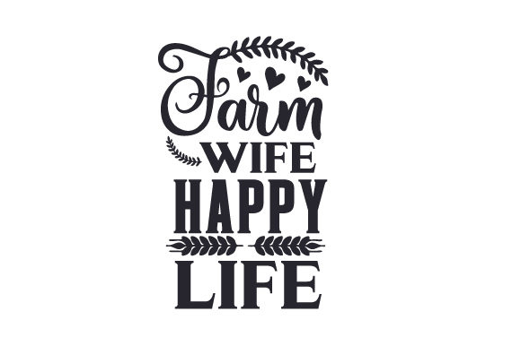 Farm Wife, Happy Life Craft Design By Creative Fabrica Crafts
