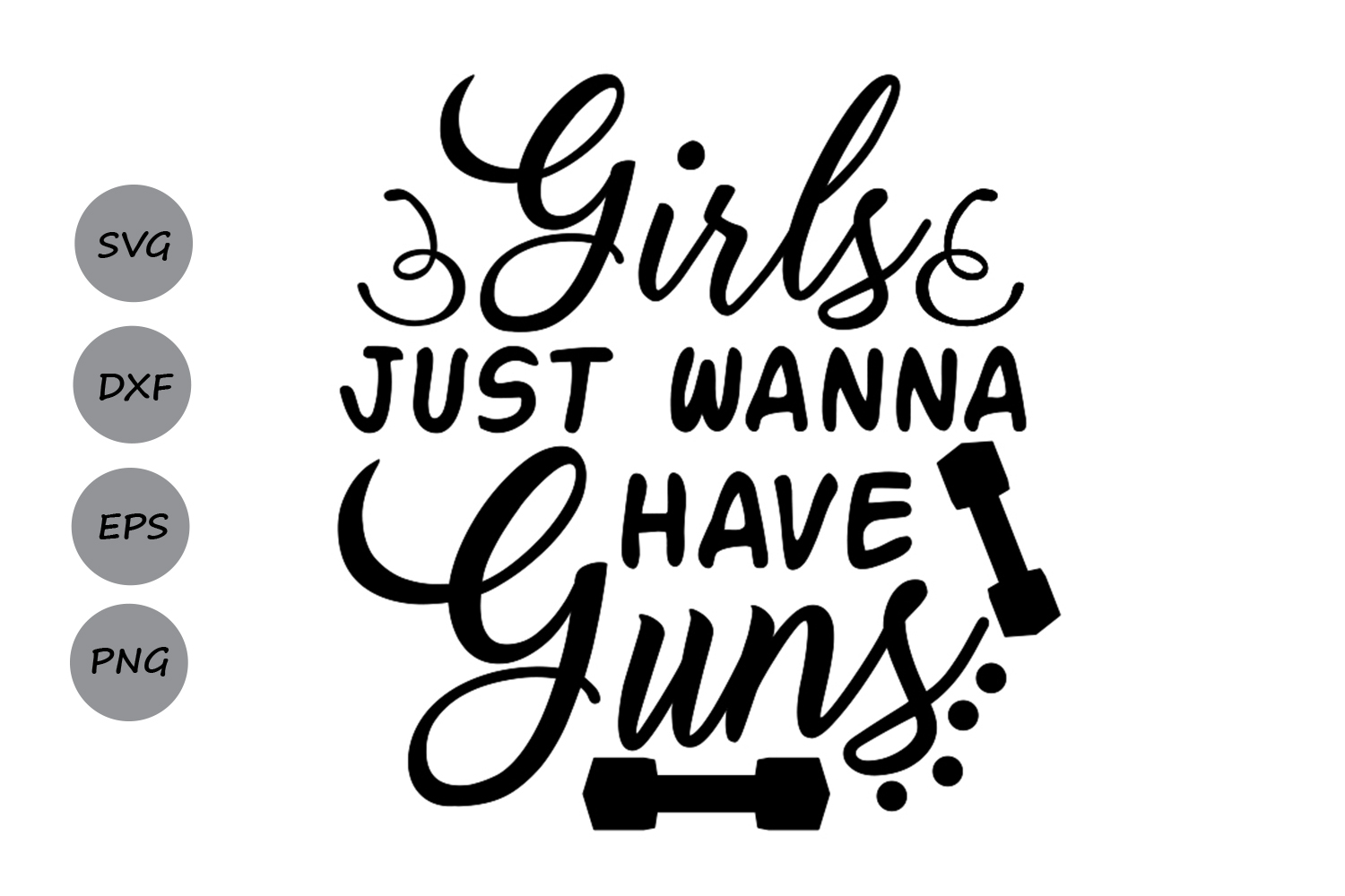 Download Free Girls Just Wanna Have Guns Svg Graphic By Cosmosfineart for Cricut Explore, Silhouette and other cutting machines.